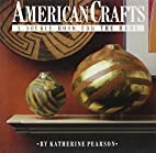 American Crafts: A Source Book for the Home…