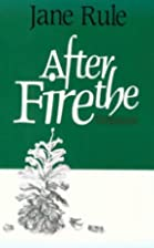 After the Fire by Jane Rule