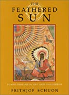 The Feathered Sun by Frithjof Schuon