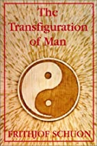 The Transfiguration of Man by Frithjof…