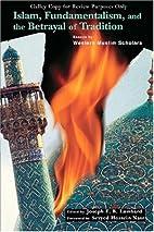 Islam, Fundamentalism, and the Betrayal of…