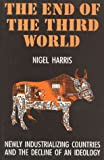 Harris, Nigel: The End of the Third World: Newly Industrializing Countries and the Decline of an Ideology