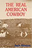 Weston, Jack: The Real American Cowboy