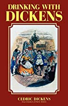 Drinking with Dickens by Cedric Dickens
