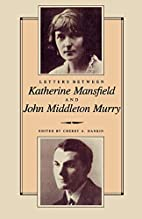 Letters Between Katherine Mansfield and John…