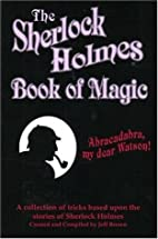 The Sherlock Holmes Book of Magic by Jeff…