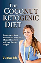 The Coconut Ketogenic Diet: Supercharge Your…