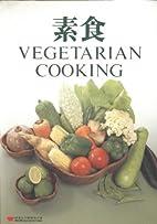 Vegetarian Cooking by Elizabeth Huang