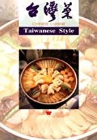 Chinese Cuisine: Taiwanese Style by Lee-Hwa…