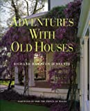 HRH THE PRINCE OF WALES: Adventures with Old Houses