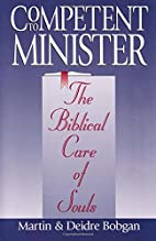 Competent to Minister: The Biblical Care of…