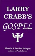 Larry Crabb's Gospel by Martin Bobgan