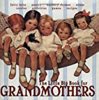 The Little Big Book For Grandmothers by Lena…