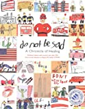 Engine 24 Ladder 5 (New York, N. Y.): Do Not Be Sad: A Chronicle of Healing