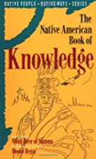 The Native American Book of Knowledge by…