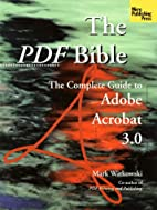 The Pdf Bible: The Complete Guide to Adobe…