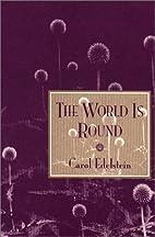 The world is round by Carol Edelstein
