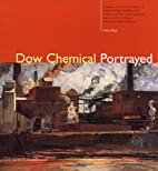 Dow Chemical Portrayed: A Catalog to…
