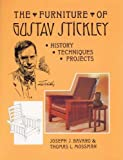 Bavaro, Joseph J.: The Furniture of Gustav Stickley: History, Techniques, Projects