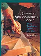 Japanese Woodworking Tools: Their Tradition,…