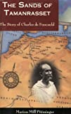 Preminger, Marion Mill: The Sands of Tamanrasset: The Story of Charles De Foucauld