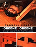 Peart, Darrell: Greene & Greene: Design Elements for the Workshop