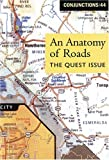 Barth, John: Conjunctions: 44, An Anatomy Of Roads: The Quest Issue (Conjuctions) (No. 44)