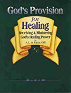 Gods Provision for Healing: by A. L. Gill