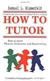 Blumenfeld, Samuel L.: How to Tutor