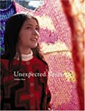 New, Debbie: Unexpected Knitting