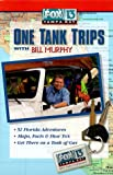 Bill Murphy: Fox 13 Tampa Bay One Tank Trips With Bill Murphy (Fox 13 One Tank Trips Off the Beaten Path)
