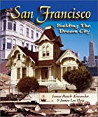 San Francisco: Building the dream city by&hellip;