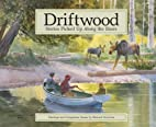 Driftwood: Stories Picked Up Along the Shore…