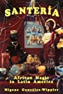 Santeria : African Magic in Latin America - Migene Gonzalez-Wippler
