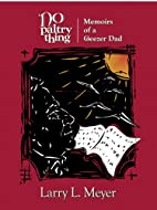 No Paltry Thing: Memoirs of a Geezer Dad by…