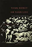 Jacques Le Goff: Your Money or Your Life: Economy and Religion in the Middle Ages