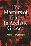 Marcel Detienne: The Masters of Truth in Archaic Greece