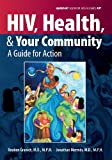 Granich, Reuben: HIV, Health, And Your Community: A Guide for Action