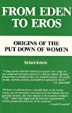 Roberts, Richard: From Eden to Eros: Origins of the Put Down of Women