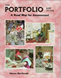 MacDonald, Sharon: The Portfolio and Its Use: A Road Map for Assessment