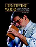 Hoadley, R. Bruce: Identifying Wood: Accurate Results With Simple Tools