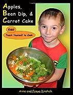 Apples, Bean Dip, & Carrot Cake: Kids! Teach…