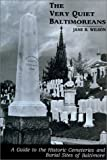 Wilson, Jane Bromley: The Very Quiet Baltimoreans: A Guide to the Historic Cemeteries and Burial Sites of Baltimore