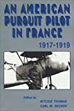 Becker, Carl M.: An American Pursuit Pilot in France: Roland W. Richardson's Diaries and Letters, 1917-1919