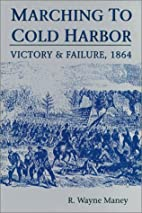 Marching to Cold Harbor: Victory and…