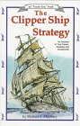 Maybury, Richard J.: The Clipper Ship Strategy: For Success in Your Career, Business, and Investments