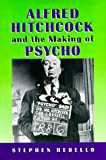 Rebello, Stephen: Alfred Hitchcock and the Making of Psycho