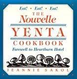 Sakol, Jeannie: Nouvelle Yenta Cookbook: Farewell to Heartburn Hotel
