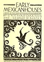 Early Mexican Houses: A Book of Photographs…