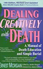 Dealing creatively with death : a manual of…